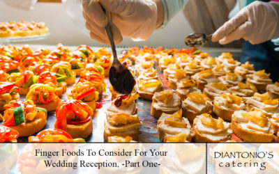 Finger Foods To Consider For Your Wedding Reception, Part One
