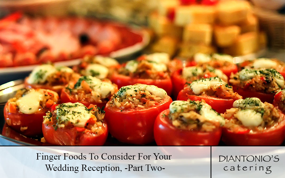 Finger Foods To Consider For Your Wedding Reception, Part Two