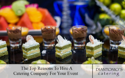 The Top Reasons To Hire A Catering Company For Your Event